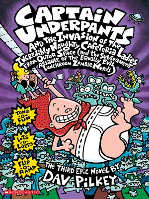cover image of Captain Underpants and the Invasion of the Incredibly Naughty Cafeteria Ladies from Outer Space